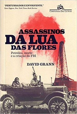Assassinos da Lua das Flores (PDF) - DAVID GRANN