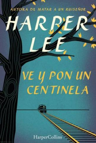 Ve Y Pon Un Centinela (EPUB) -Harper Lee