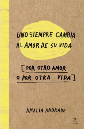 Uno siempre cambia al amor de su vida (PDF) -Amalia Andrade