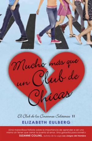 Mucho más que un club de chicas (PDF) -Elizabeth Eulberg