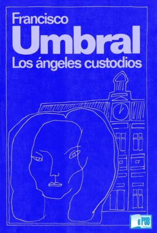 Los angeles custodios (PDF) - Francisco Umbral