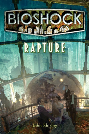 Bioshock Rapture (EPUB) - John Shirley