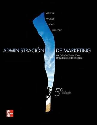 Administración de Marketing: Un Enfoque en la Toma Estratégica de Decisiones (5ta Edición) (PDF) - Mullins, Walker, Boyd, Larréché