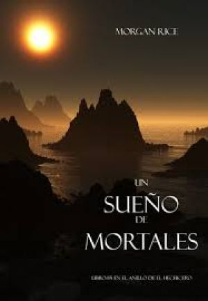 Un Sueño de Mortales (PDF) - Morgan Rice