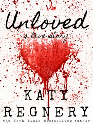 Unloved (PDF) - Katy Regnery