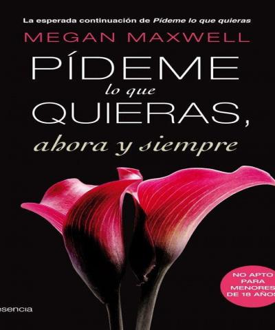 Pideme lo que quieras (PDF) (Saga Completa) -Megan Maxwell