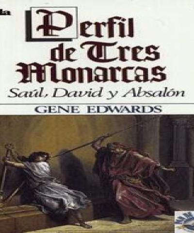 Perfil de tres monarcas (PDF) - Gene Edwards
