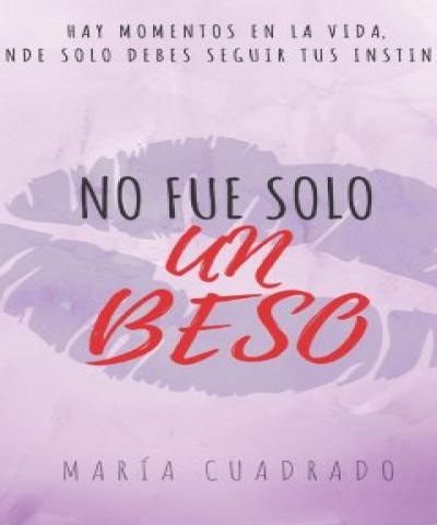 Solo por un beso I: No fue solo un beso (PDF) - María Cuadrado villadiego