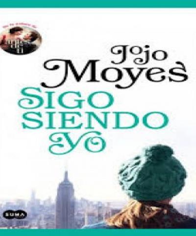 Sigo siendo Yo (PDF)- Jojo Moyes