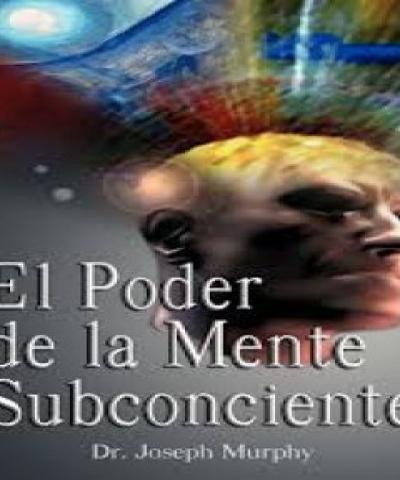 El poder de la Mente Subconsciente (PDF) - Joseph Murphy