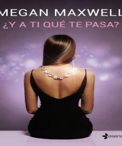 ¿Y a ti qué te pasa? (PDF) - Megan Maxwell