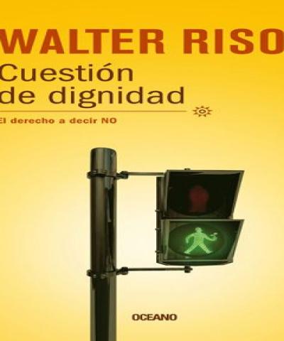 Cuestión De Dignidad (PDF) -  Walter Riso