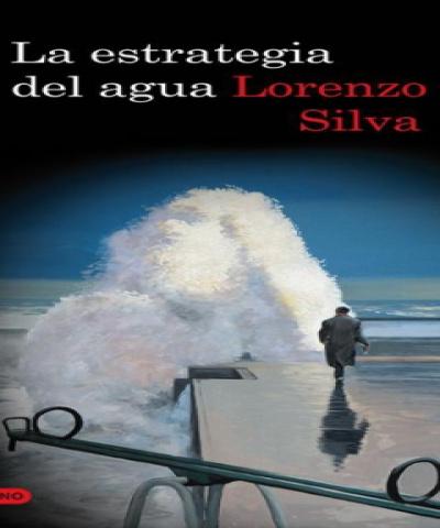 La Estrategia del Agua (PDF)- Lorenzo Silva - Bevilacqua - Vol. 6