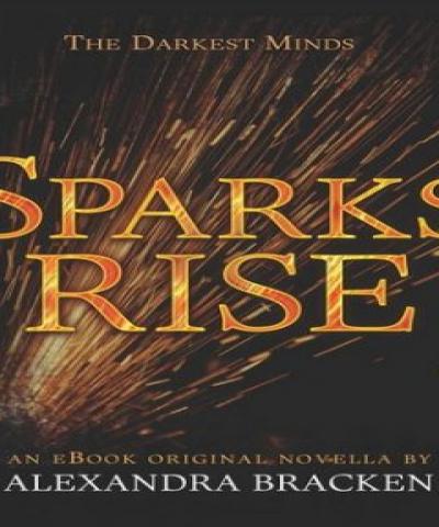 Sparks rise (PDF) - Alexandra Bracken