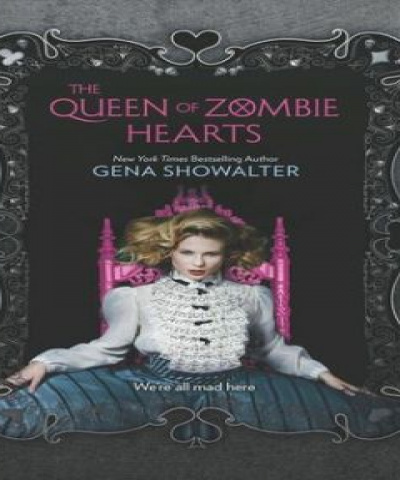 The queen of zombie hearts (PDF) - Gena Showalter