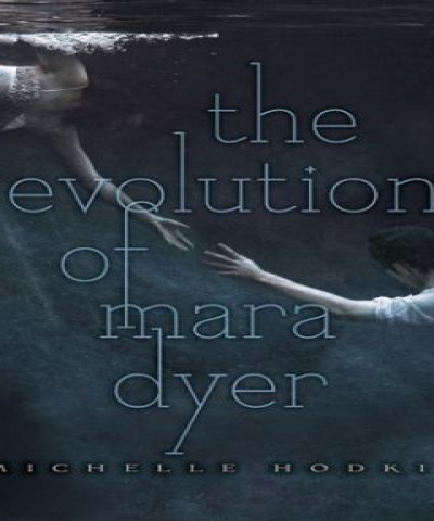 The evolution of Mara Dyer (PDF) - Michelle Hodkin