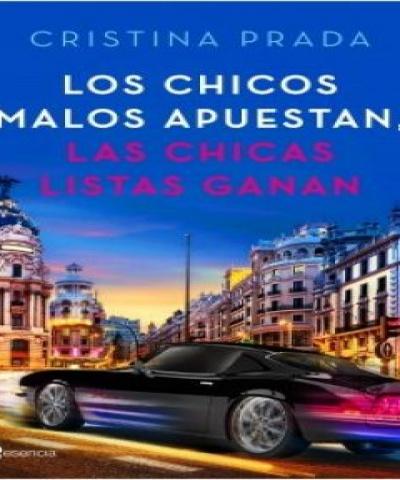 Los chicos malos apuestan, las chicas listas ganan (EPUB) - Cristina Prada