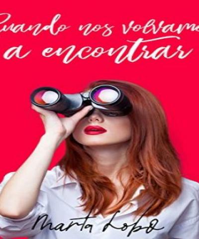 Cuando nos volvamos a encontrar (PDF) - Marta Lobo