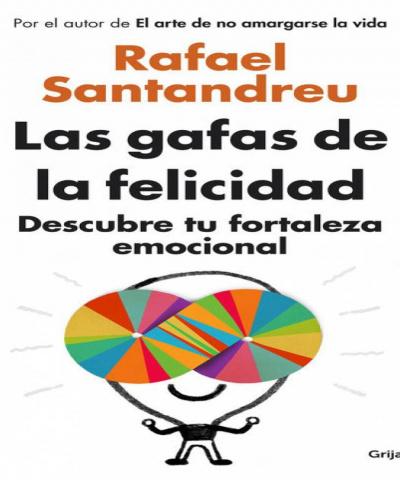Las gafas de la felicidad (PDF) - Rafael Santandreu