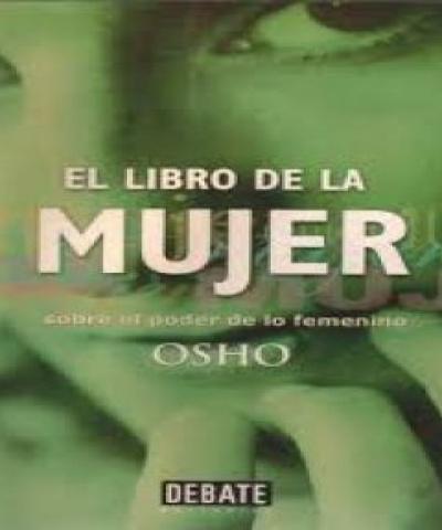 El libro de la Mujer : sobre el poder de lo femenino (PDF) - Osho