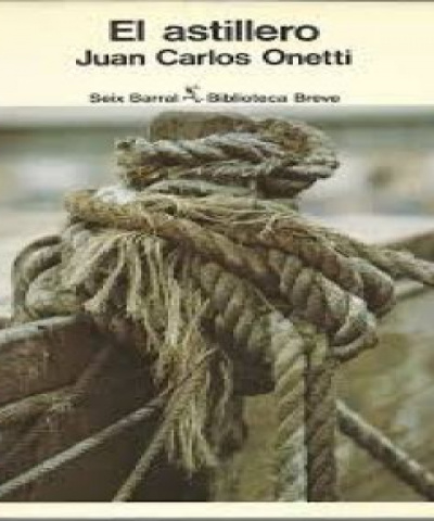 El Astillero (PDF) - Juan Carlos Onetti