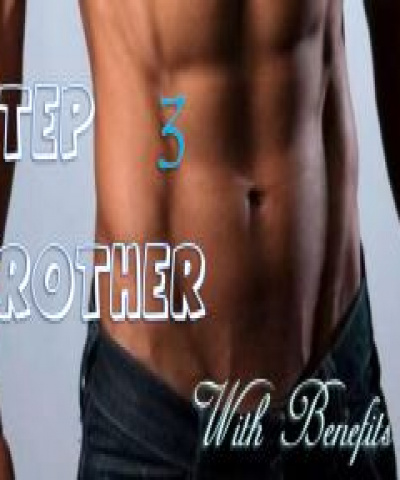 Stepbrother With Benefits 3 (PDF) - Mia Clark