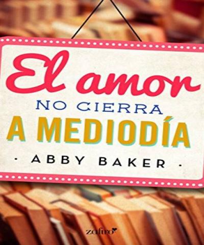 El amor no cierra a mediodia (PDF) - Abby Baker