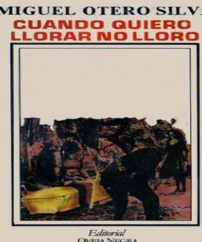 Cuando quiero llorar no lloro (PDF) - Miguel Otero Silva